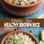 This healthy cilantro lime brown rice pairs perfectly with many Mexican dishes. You will love this simple and easy recipe which is quick to prepare. Vegan and gluten free. | #watchwhatueat #brownrice #Mexican #healthyrecipe