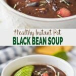 collage images of black bean soup in a serving bowl with text overlay on it.