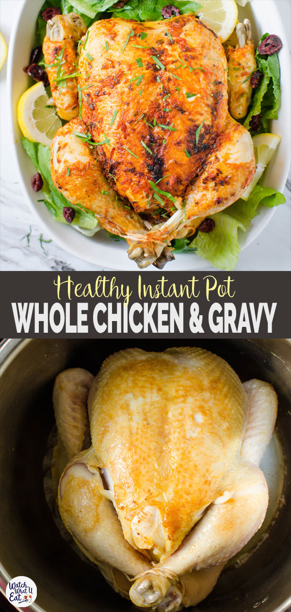 Fall off the bone Instant Pot Whole Chicken with delicious gravy made in the same pot. Super easy with tons of flavors, a perfect chicken recipe for a holiday dinner or get-together meal. #watchwhatueat #chicken #thanksgivingrecipe #healthythanksgiving #instantpotchicken