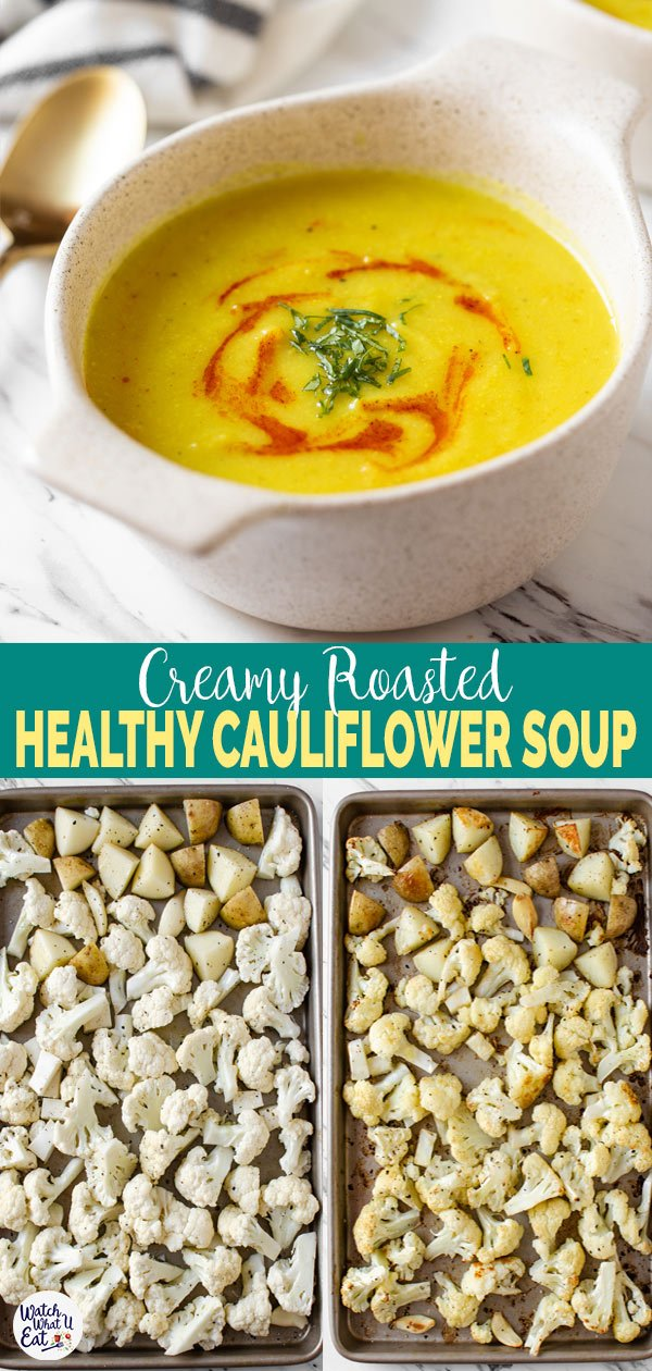 Healthy Roasted Turmeric Cauliflower Soup - easy vegetarian or vegan recipe to prepare creamy cauliflower soup. Roasted garlic and potatoes along with cauliflower give amazing flavors to the soup. Perfect for winter nights. | #watchwhatueat #soup #cauliflowersoup #vegan #cauliflowerrecipe