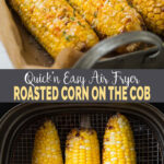 Under 15 mins. make this quick and easy Air fryer corn on the cob whenever you need roasted corn. Perfect for appetizers or snacks. Or just use the roasted corn kernels in different recipes. | #watchwhatueat #airfryerrecipes #airfryercorn #roastedcorn #cornonthecob #cornrecipes