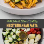 Collage image with text overlay for Healthy Mediterranean pasta with artichokes and olives in a serving plate and fresh ingredients.