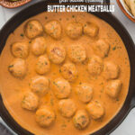 Butter chicken meatballs in a cast iron skillet